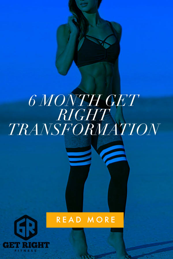 Get Right Fitness - Women's 6month Hourglass Transformation